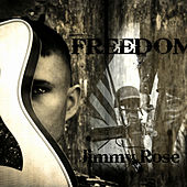 Freedom by Jimmy Rose