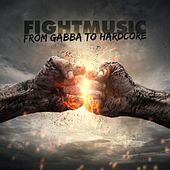 Fightmusic - From Gabba to Hardcore de Various Artists