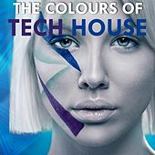 The Colours of Tech House by Various Artists