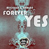 Forever Yes by Michelle
