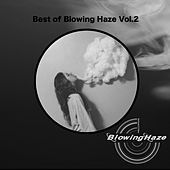 Best Of Blowing Haze Vol.2 by Various Artists