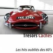 Trésors cachés (Les hits oubliés des 60's) de Various Artists