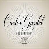 El Día Que Me Quieras von Carlos Gardel