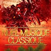 Noël musique classique (Chants de Noël et musique classique) de Various Artists
