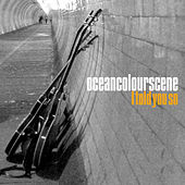 I Told You So by Ocean Colour Scene