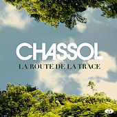 La route de la Trace - Single de Chassol
