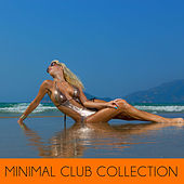 Minimal Club Collection by Various Artists