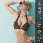 Minimal Club Tracks by Various Artists