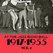 At The Jazz Band Ball: 1917-1955, Vol. 4 de Various Artists