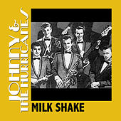 Milk Shake de Johnny & The Hurricanes