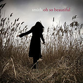 Oh So Beautiful by Smith