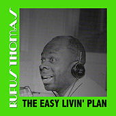 The Easy Livin' Plan by Rufus Thomas