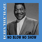 No Blow No Show by Bobby Blue Bland