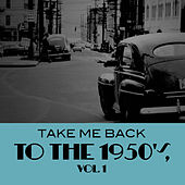 Take Me Back To The 1950's, Vol. 1 de Various Artists