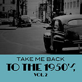 Take Me Back To The 1950's, Vol. 2 de Various Artists