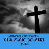 Wings Of Faith: Classic Gospel, Vol. 1 de Various Artists