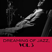 Dreaming Of Jazz, Vol. 3 de Various Artists