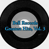 Bell Records Greatest Hits, Vol. 3 by Various Artists