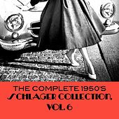 The Complete 1950's Schlager Collection, Vol. 6 von Various Artists