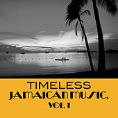 Timeless Jamaican Music, Vol. 1 von Various Artists