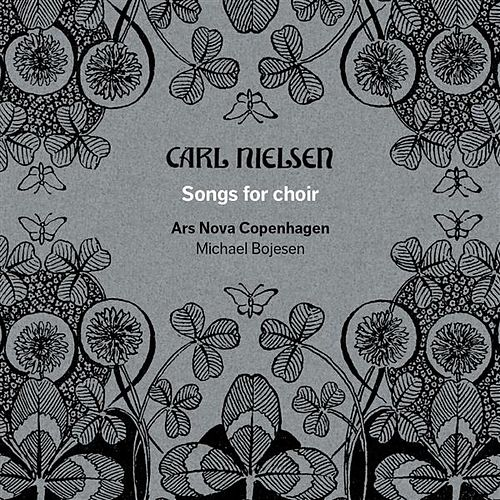 Nielsen: Songs for Choir by Ars nova Copenhagen