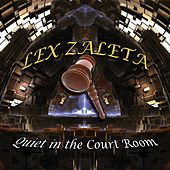 Quiet in the Courtroom by Lex Zaleta