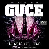 Black Bottle Affair: Friday (The Weekend Edition) by Guce