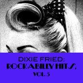 Dixie Fried: Rockabilly Hits, Vol. 5 de Various Artists