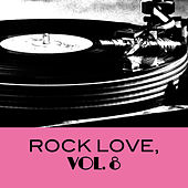 Rock Love, Vol. 8 by Various Artists