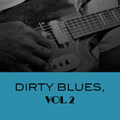 Dirty Blues, Vol. 2 by Various Artists
