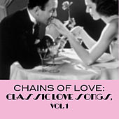 Chains Of Love: Classic Love Songs, Vol. 1 de Various Artists