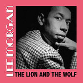 The Lion And The Wolf by Lee Morgan