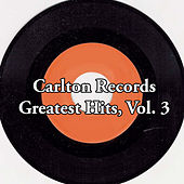Carlton Records Greatest Hits, Vol. 3 von Various Artists
