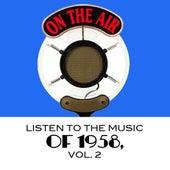 Listen to The Music of 1958, Vol. 2 von Various Artists