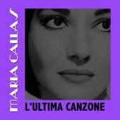 L'ultima Canzone by Maria Callas