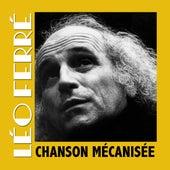 Chanson Mécanisée de Leo Ferre