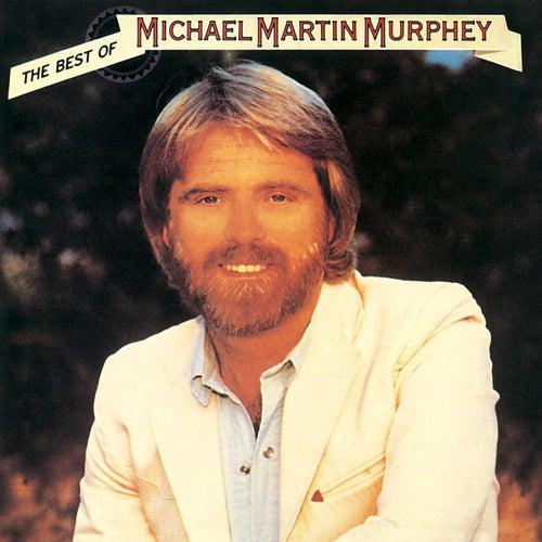 The Best Of Michael Martin Murphey by Michael Martin Murphey
