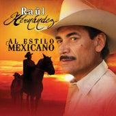 Al Estilo Mexicano by Raul Hernandez