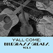 Y'all Come: Bluegrass Greats, Vol. 1 de Various Artists
