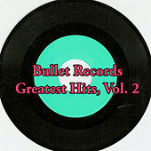 Bullet Records Greatest Hits, Vol. 2 von Various Artists