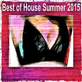 Best of House Summer 2015 (Top 50) von Various Artists