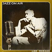 Jazz On Air by Lee Morgan