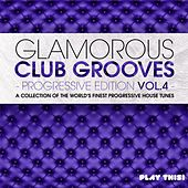 Glamorous Club Grooves - Progressive Edition, Vol. 4 by Various Artists