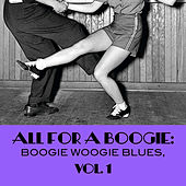 All For A Boogie: Boogie Woogie Blues, Vol. 1 by Various Artists