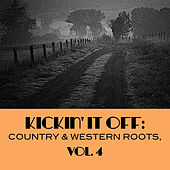 Kickin' It Off: Country & Western Roots, Vol. 4 de Various Artists