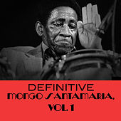 Definitive Mongo Santamaria, Vol. 1 de Mongo Santamaria
