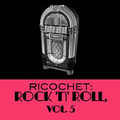 Ricochet: Rock 'n' Roll, Vol. 5 de Various Artists