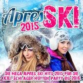 Apres Ski 2015 - Die mega Apres Ski Hits 2015 für die XXL Schlager Hütten Party bis 2016 de Various Artists