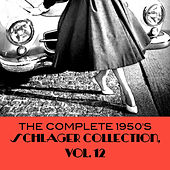 The Complete 1950's Schlager Collection, Vol. 12 de Various Artists