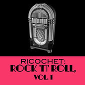 Ricochet: Rock 'n' Roll, Vol. 1 de Various Artists